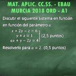 Ejercicio de discusión de sistemas de ecuaciones – EBAU Murcia 2018 Junio Matemáticas Aplicadas CC.SS. A1